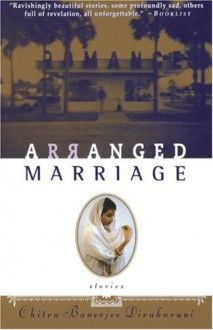 Arranged Marriage: Stories - Chitra Banerjee Divakaruni
