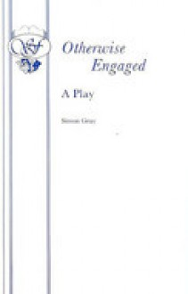 Otherwise Engaged - Simon Gray