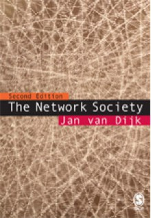The Network Society: Social Aspects Of New Media - Jan A.G.M. van Dijk