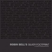 Silver Footprint: 35 years of darkroon printing - Robin Bell, David Litchfield