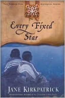 Every Fixed Star - Jane Kirkpatrick