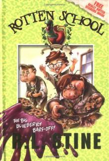 The Big Blueberry Barf-Off! - R.L. Stine,Trip Park