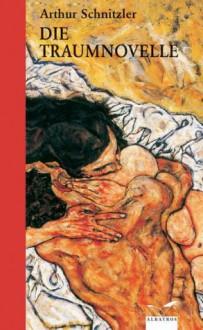 Die Traumnovelle - Arthur Schnitzler