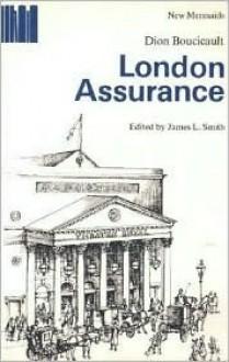 London Assurance - Dion Boucicault,James L. Smith,Richard Bean