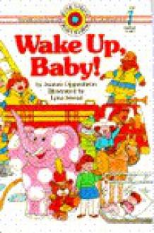 Wake Up Baby! - Joanne F. Oppenheim