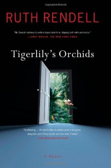 Tigerlily's Orchids: A Novel - Ruth Rendell