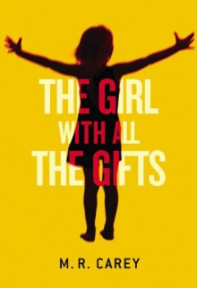The Girl With All the Gifts (Extended Free Preview) - M.R. Carey
