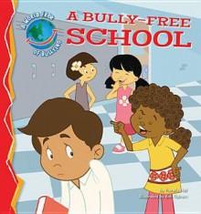 A Bully-Free School - Pamela Hall