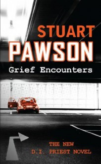 Grief Encounters (Charlie Priest) - Stuart Pawson, Jonathan Keeble