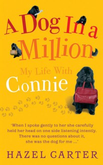 A Dog in a Million: My Life with Connie - Hazel Carter