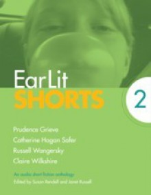 Earlit Shorts 2 - Prudence Grieve, Catherine Hogan Safer, Russell Wangersky, Claire Wilkshire
