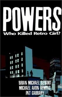 Powers, Vol. 1: Who Killed Retro Girl? - Brian Michael Bendis,Michael Avon Oeming