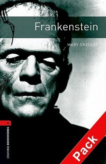 Frankenstein (Oxford Bookworms: Level 3) - Patrick Nobes, Mary Shelly, Jennifer Bassett, Tricia Hedge
