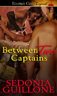 Between Two Captains - Sedonia Guillone