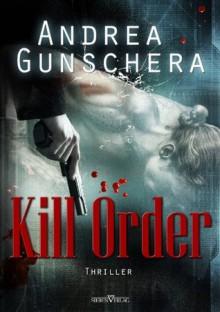 Kill Order - Leseprobe XXL (German Edition) - Andrea Gunschera