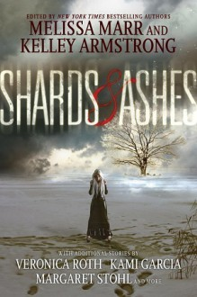 Shards & Ashes - Melissa Marr