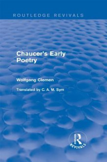 Chaucer S Early Poetry - Wolfgang Clemen