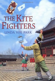 The Kite Fighters - Linda Sue Park, Eung Won Park