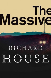 The Massive - Richard House