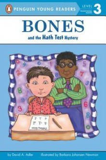 Bones and the Math Test Mystery (#6) - David A. Adler, Barbara Johansen Newman, Barbara Newman