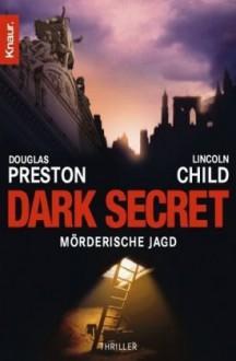 Dark Secret. Mörderische Jagd (Diogenes, #2) - Douglas Preston, Lincoln Child, Michael Benthack