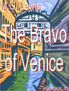 The Bravo of Venice - Matthew Gregory Lewis