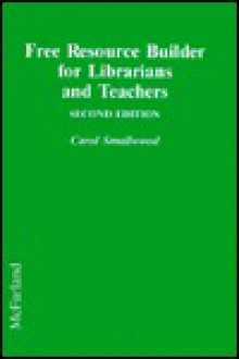 Free Resource Builder for Librarians and Teachers - Carol Smallwood