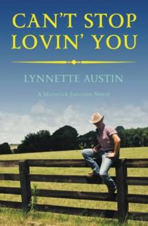 Can't Stop Lovin' You - Lynnette Austin