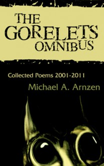 The Gorelets Omnibus - Michael A. Arnzen