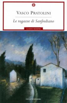 Le ragazze di Sanfrediano - Vasco Pratolini