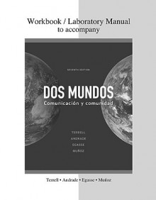 Combined Workbook/Lab Manual to accompany Dos mundos - Tracy D. Terrell, Magdalena Andrade, Jeanne Egasse