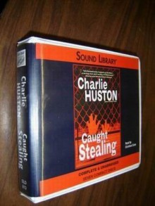 Caught Stealing - Charlie Huston