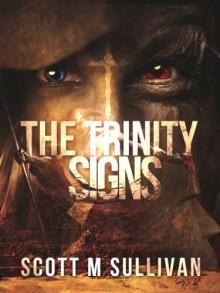 The Trinity Signs - Scott M Sullivan