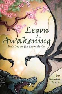 Legon Awakening: Book One in the Legon Series - Nicholas Taylor