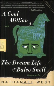 A Cool Million & The Dream Life of Balso Snell: Two Novels - Nathanael West