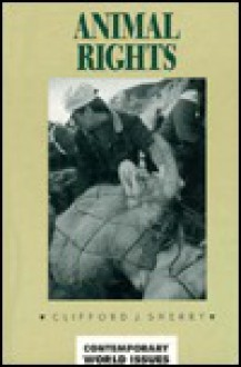 Animal Rights: A Reference Handbook (Contemporary World Issues) - Clifford J. Sherry