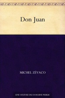 Don Juan (French Edition) - Michel Zévaco