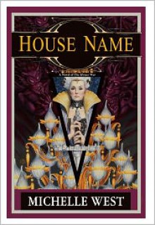 House Name: The House War: Book Three - Michelle West