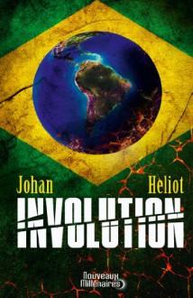 Involution - Johan Heliot