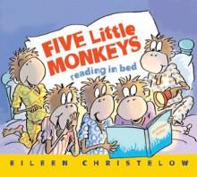 Five Little Monkeys Reading in Bed (Board Book) - Eileen Christelow