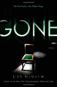 Gone (Wake Trilogy, Book 3) - Lisa McMann
