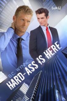 Hard-ass is Here - S.C. Wynne