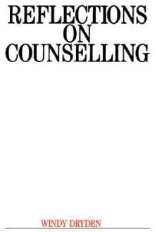 Reflections on Counselling - Windy Dryden, Alex Dryden