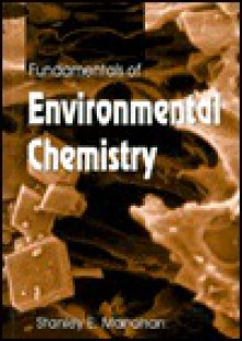 Fundamentals of Environmental Chemistry - Stanley E. Manahan