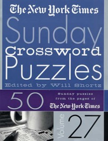 The New York Times Sunday Crossword Puzzles Volume 27 - The New York Times