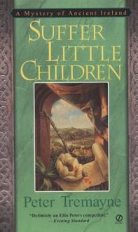 Suffer Little Children - Peter Tremayne