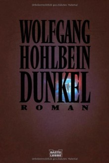 Dunkel - Wolfgang Hohlbein