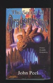 The Secret of Dragonhome - John Peel
