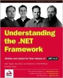 Understanding the .Net Framew Ork - Tony Baer, Kent Tegels, Jan D. Narkiewicz