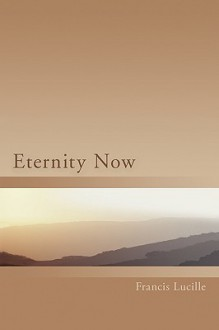 Eternity Now - Francis Lucille